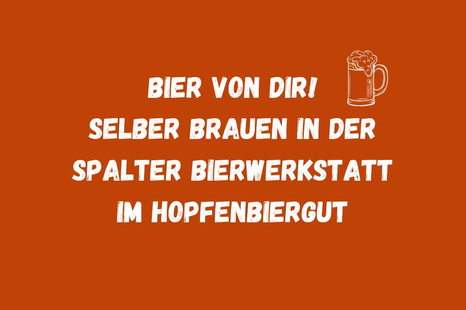 Das leckere Spalter Bier wird Euch schmecken